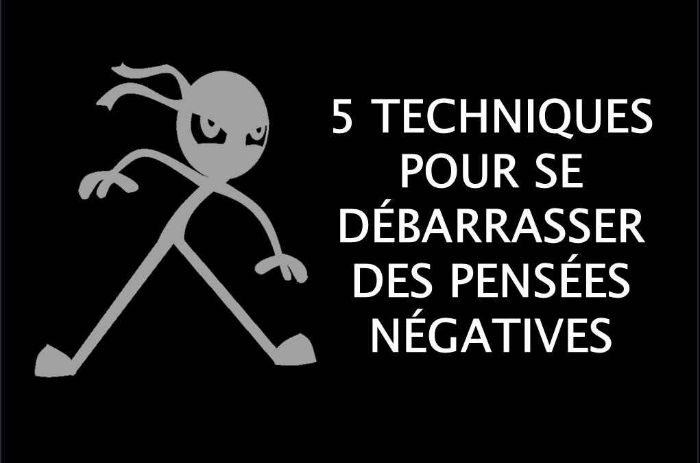 5 techniques pour se débarrasser des pensées négatives