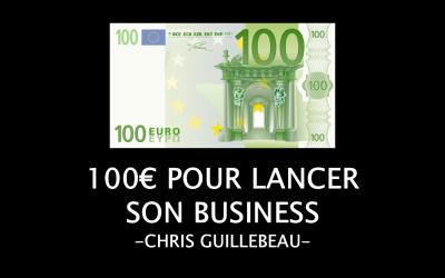 100 Euros pour lancer son business – Chris Guillebeau – The 100$ startup