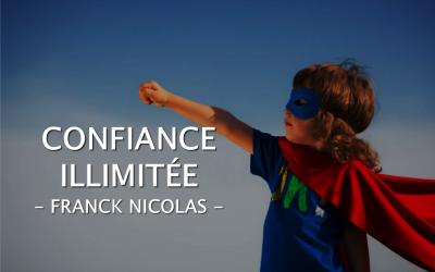 Confiance illimitée – Franck Nicolas – Résumé de livre animé