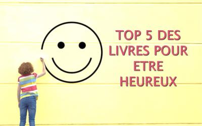 Top 5 des livres pour être heureux