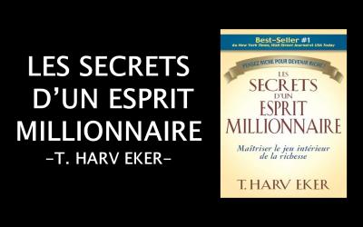 Les Secrets d'un Esprit Millionnaire – T Harv Eker
