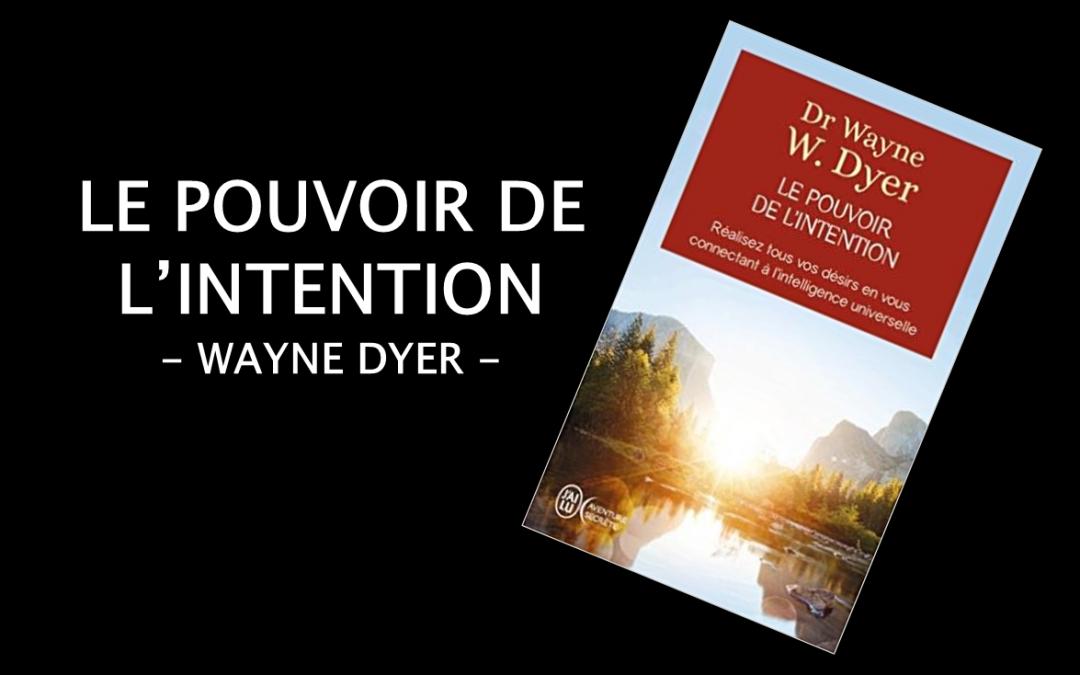 Le pouvoir de l'intention – Wayne Dyer
