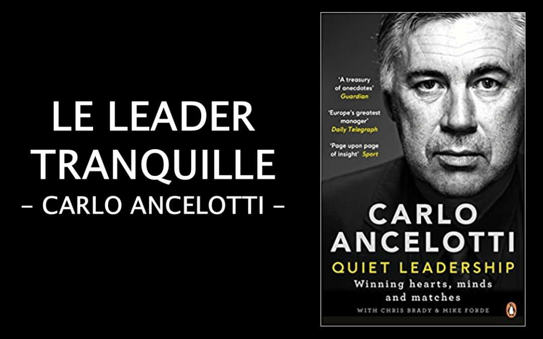 Quiet Leadership – Carlo Ancelotti