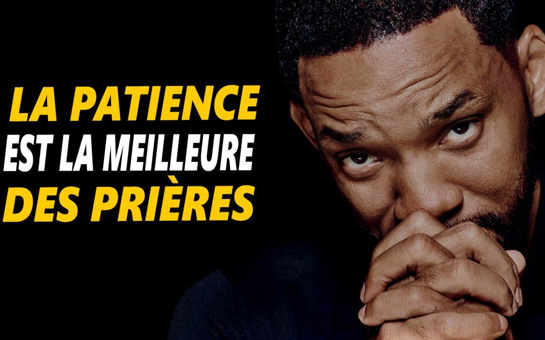 LA PATIENCE EST LA MEILLEURE DES PRIÈRES – Vidéo de motivation en français- – #LundiMotivation