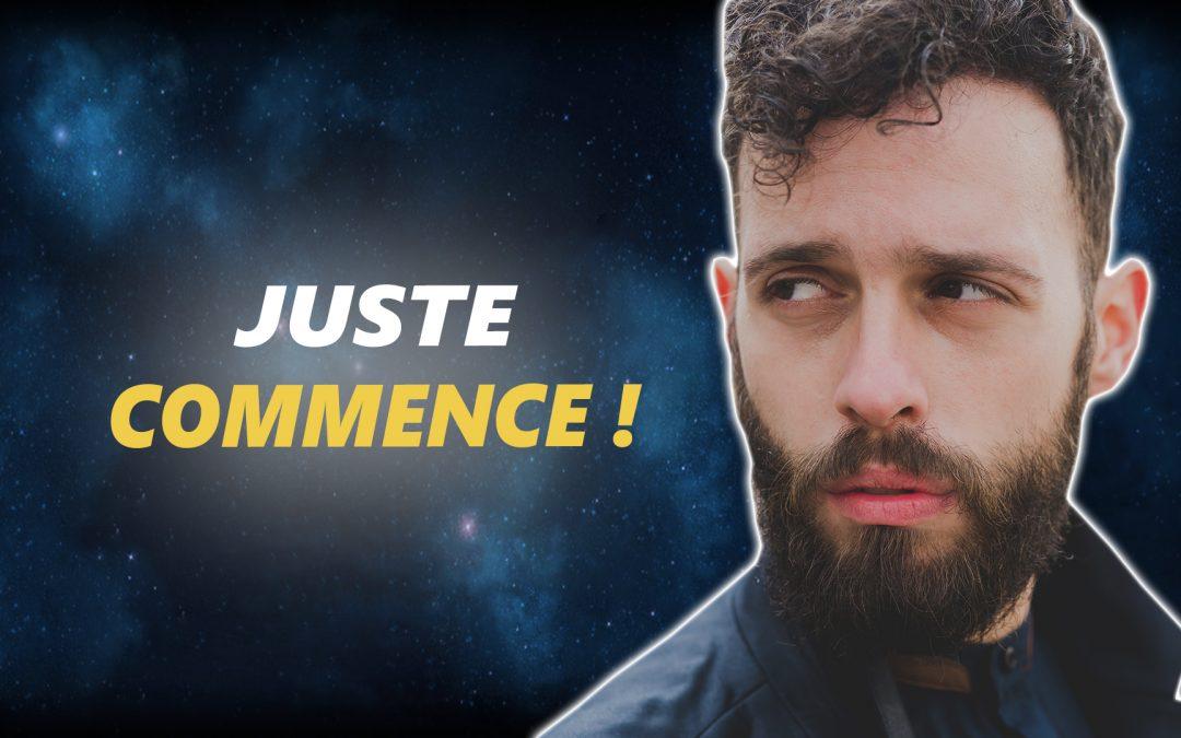 JUSTE COMMENCE – Vidéo de motivation – #LundiMotivation