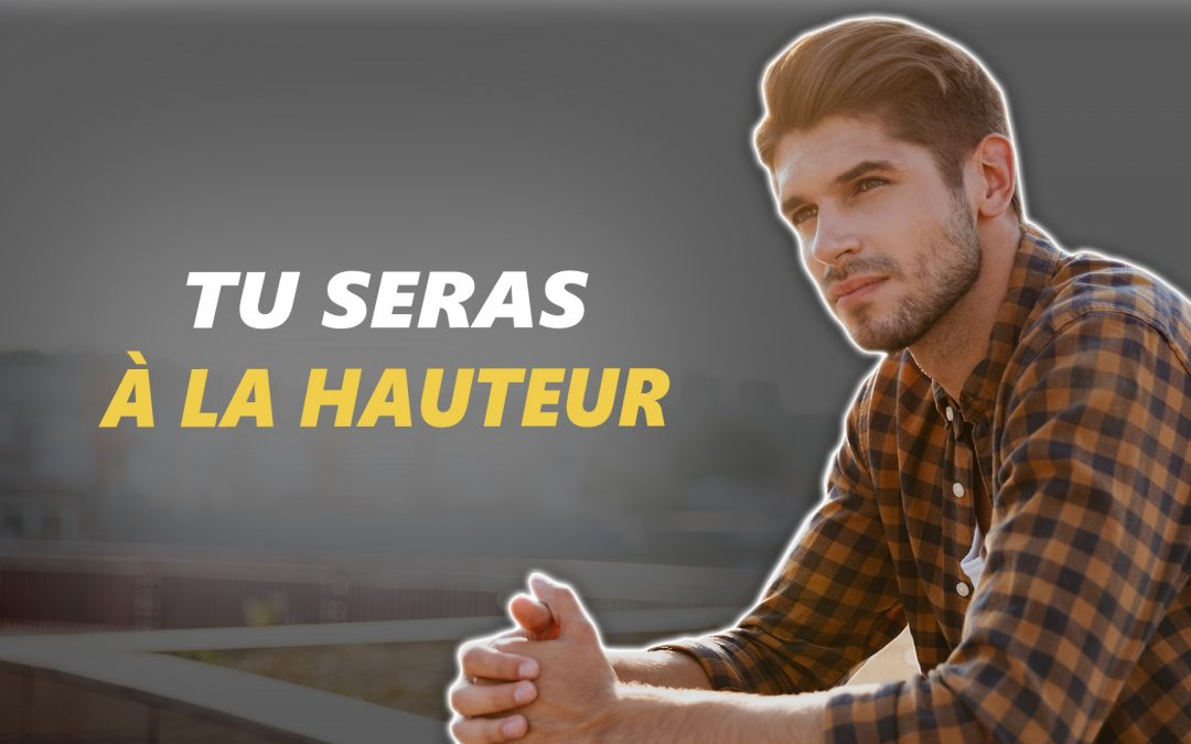 TU SERAS À LA HAUTEUR – Vidéo de motivation – #LundiMotivation