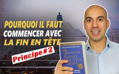 LES 7 HABITUDES DES GENS EFFICACES – Principe #2 – Stephen Covey – Résumé de livre