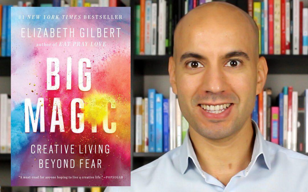 Comme par magie – Libérez votre créativité – Elizabeth Gilbert – Résumé de livre