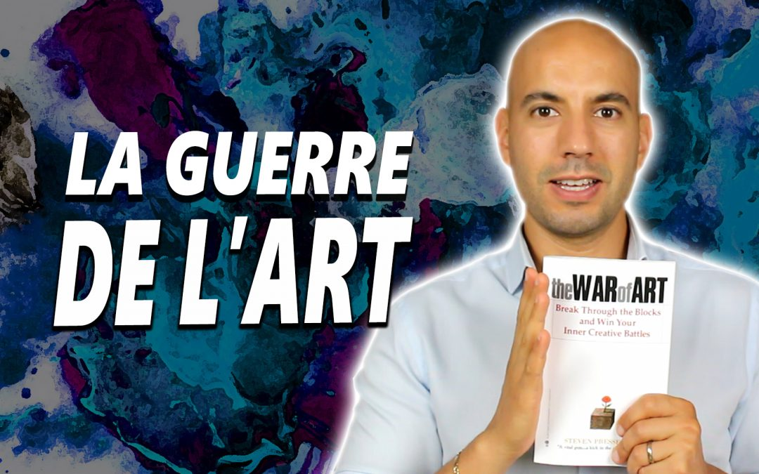 LA GUERRE DE L'ART– The war of art – Résumé de livre