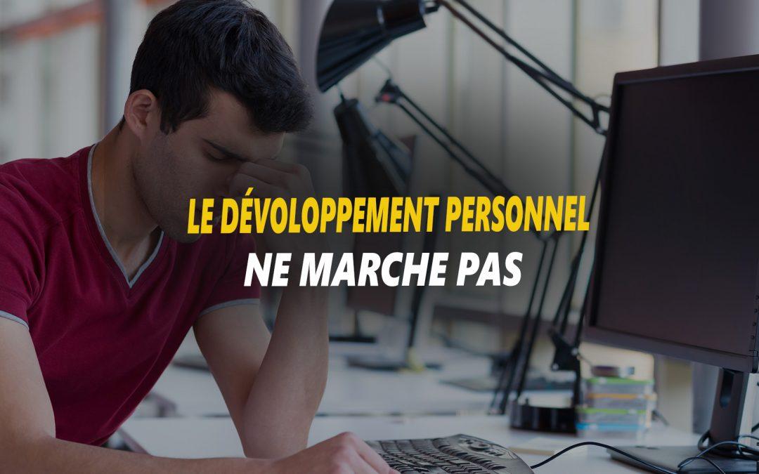 « Le développement personnel ne marche pas »